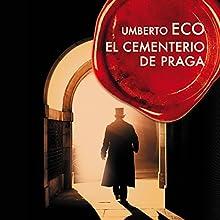 El cementerio de Praga [The Prague Cemetery] | Livre audio Auteur(s) : Umberto Eco Narrateur(s) : Joan Massotkleiner