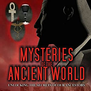 Mysteries of the Ancient World Audiobook