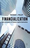 img - for Financialization : The Economics of Finance Capital Domination (Hardcover)--by Thomas I. Palley [2013 Edition] book / textbook / text book
