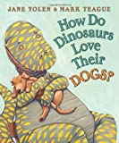 img - for By Jane Yolen How Do Dinosaurs Love Their Dogs? (Brdbk) book / textbook / text book