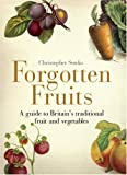 Forgotten Fruits: A guide to Britain's traditional fruit and vegetables