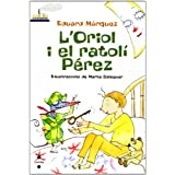 L'Oriol i el ratolí Pérez (EL VAIXELL DE VAPOR sèrie BLANCA)