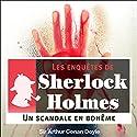 Un scandale en Bohême (Les enquêtes de Sherlock Holmes 11) | Livre audio Auteur(s) : Arthur Conan Doyle Narrateur(s) : Cyril Deguillen