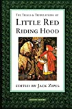 Jack Zipes The Trials and Tribulations of Little Red Riding Hood: Versions of the Tale in Sociocultural Context