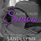A Love Called Simon (       UNABRIDGED) by Sandi Lynn Narrated by Mark Boyett, Erin Mallon