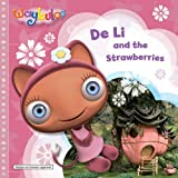 VARIOUS De Li and the Strawberries (Waybuloo Story Books)