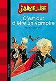 C'Est Dur D'Être Un Vampire
