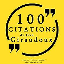 100 citations de Jean Giraudoux | Livre audio Auteur(s) : Jean Giraudoux Narrateur(s) : Nicolas Planchais
