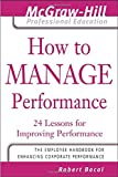 img - for How to Manage Performance : 24 Lessons for Improving Performance (The McGraw-Hill Professional Education Series) book / textbook / text book