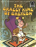 Braggy King of Babylon