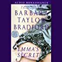 Emma's Secret (       UNABRIDGED) by Barbara Taylor Bradford Narrated by Kate Reading