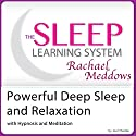 Powerful Deep Sleep and Relaxation with Hypnosis, Meditation and Subliminal: The Sleep Learning System with Rachael Meddows Speech by Joel Thielke Narrated by Rachael Meddows