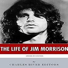 American Legends: The Life of Jim Morrison | Livre audio Auteur(s) :  Charles River Editors Narrateur(s) : Scott Clem