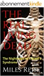 The Real Living Dead: The Nightmare o...