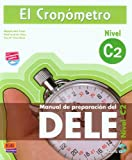 img - for El cronometro / The Timer: Manual de preparacion del DELE. Nivel C2 (Superior) / DELE Preparation Manual. Level C2 (Superior) (Spanish Edition) book / textbook / text book