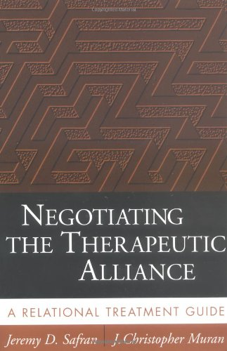 negotiating-the-therapeutic-alliance-a-relational-treatment-guide-prevention-intervention-and-resear