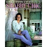 "Rachel Ashwell's Shabby Chic Treasure Hunting & Decorating Guidevon ""Rachel Ashwell"""