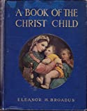 img - for A book of the Christ child book / textbook / text book