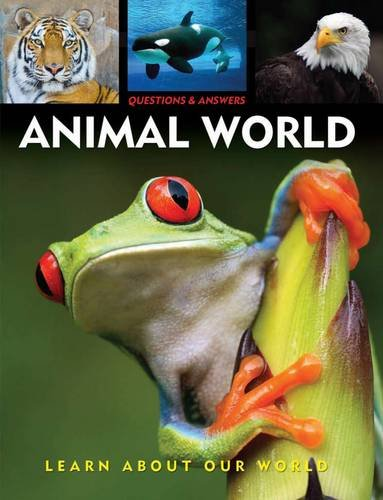 Questions & Answers: Animal World: Learn About Our World