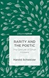 img - for Rarity and the Poetic: The Gesture of Small Flowers by Harold Schweizer (2015-10-30) book / textbook / text book