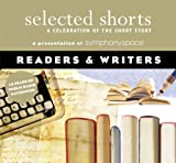 Selected Shorts: Readers & Writers (Selected Shorts: A Celebration of the Short Story)