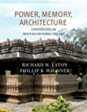Power, Memory, Architecture: Contested Sites on India's Deccan Plateau, 1300-1600