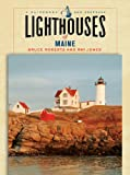 Lighthouses of Maine: A Guidebook and Keepsake (Lighthouse Series)