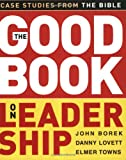 Good Book On Leadership, The: Case Studies from the Bible