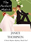 The Perfect Match (The Bridal Mayhem Mystery Series Book 4)