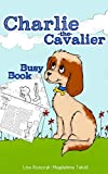 Charlie the Cavalier Busy Book: (Jokes, Nursery Rhymes, Puppet Play, Games, Mazes, and Spot the Difference, with Printable Puppet)