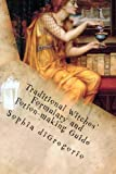 img - for Traditional Witches' Formulary and Potion-making Guide: Recipes for Magical Oils, Powders and Other Potions book / textbook / text book