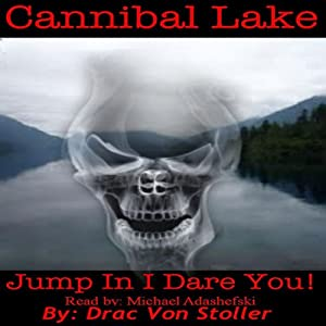 Cannibal Lake | [Drac Von Stoller]