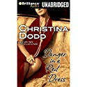 Danger in a Red Dress: Fortune Hunter, Book 4 Audiobook by Christina Dodd Narrated by Angela Dawe