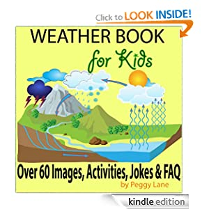 Weather Book for Kids: Fun Facts Childrens Weather Book; Storms, The Water Cycle, Activities, Jokes, FAQ & More
