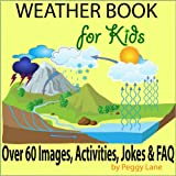 img - for Weather Book for Kids: Fun Facts Childrens Weather Book; Storms, The Water Cycle, Activities, Jokes, FAQ & More book / textbook / text book