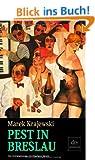 Pest in Breslau: Kriminalroman