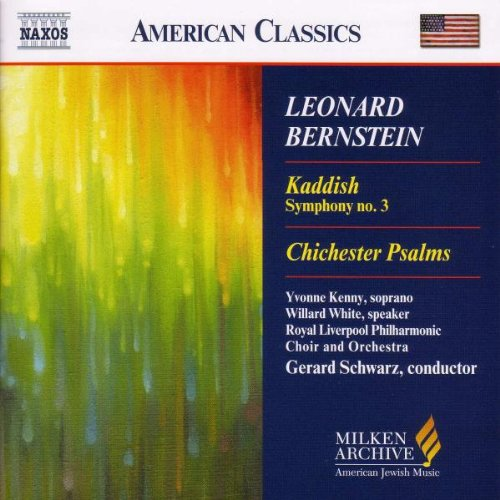 Leonard Bernstein: Kaddish, Symphony No. 3; Chichester Psalms (Milken Archive of American Jewish Music)