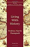 img - for By Fredrica Harris Thompsett Living with History (New Church's Teaching Series) (First Edition) book / textbook / text book