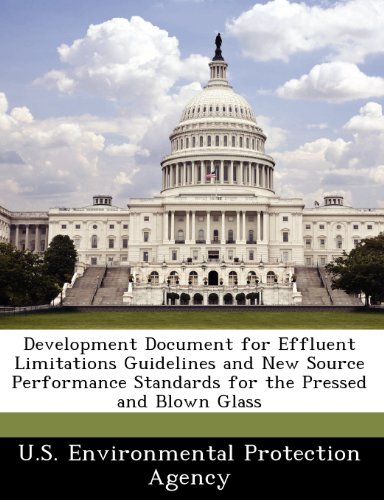 Development Document for Effluent Limitations Guidelines and New Source Performance Standards for the Pressed and Blown Glass