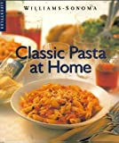 img - for Classic Pasta at Home (Williams-Sonoma Lifestyles , Vol 1) book / textbook / text book
