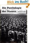 Die Psychologie der Massen: Kompletta...