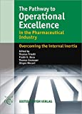 img - for The Pathway to Operational Excellence in the Pharmaceutical Industry book / textbook / text book