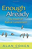 Enough Already: The Power of Radical Contentment