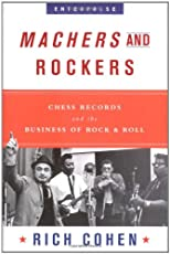 Machers and Rockers: Chess Records and the Business of Rock &amp; Roll (Enterprise)