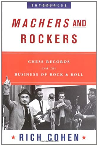 Machers and Rockers: Chess Records and the Business of Rock & Roll (Enterprise)