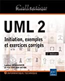 UML 2 - Initiation, exemples et exercices corrigés (3ème édition)