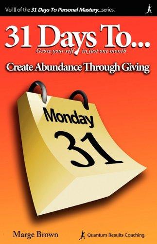 31 Days to Personal Mastery: Create Abundance Through Giving