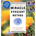 Miracle Eyesight Method | Meir Schneider, L.M.T.