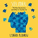 Subliminal: How Your Unconscious Mind Rules Your Behaviour Audiobook by Leonard Mlodinow Narrated by Leonard Mlodinow