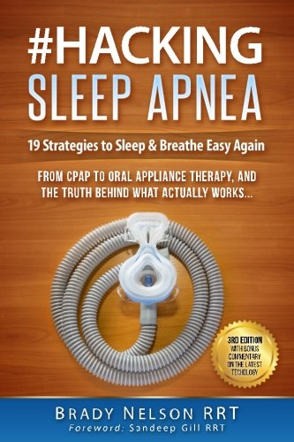 Sleep Apnea: Hacking Sleep Apnea - 19 Strategies to Sleep & Breathe Easy Again: From CPAP to Oral Appliance Therapy, and the Truth Behind What Actually Works... (Sleep Apnea Machines compare prices)